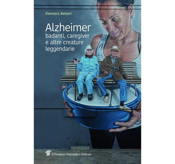 Alzheimer: badanti, caregiver ed altre creature leggendarie (segnalazione ricevuta)